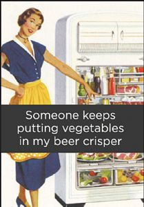 Someone Keeps Putting Vegetables In My Beer Crisper funny fridge magnet     (ep)